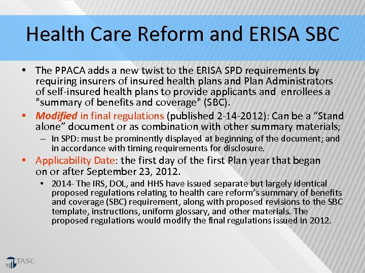 Health Care Reform and ERISA SBC • The PPACA adds a new twist to
