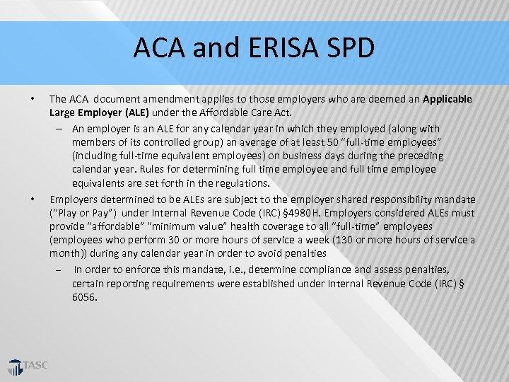 ACA and ERISA SPD • • The ACA document amendment applies to those employers