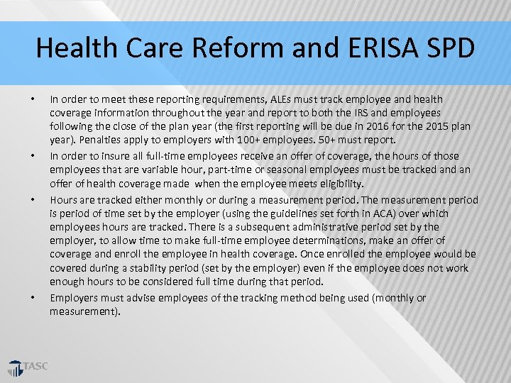 Health Care Reform and ERISA SPD • • In order to meet these reporting