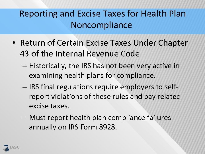 Reporting and Excise Taxes for Health Plan Noncompliance • Return of Certain Excise Taxes