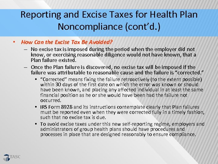 Reporting and Excise Taxes for Health Plan Noncompliance (cont'd. ) • How Can the