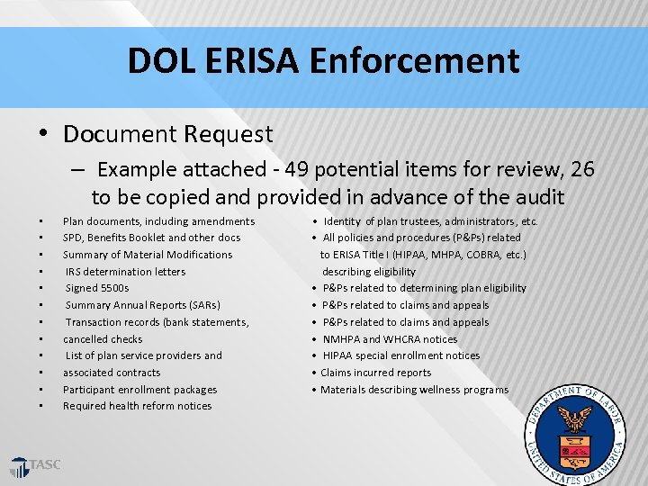 DOL ERISA Enforcement • Document Request – Example attached ‐ 49 potential items for