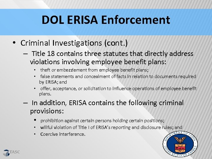 DOL ERISA Enforcement • Criminal Investigations (cont. ) – Title 18 contains three statutes