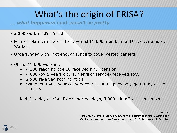 What's the origin of ERISA? … what happened next wasn't so pretty • 5,