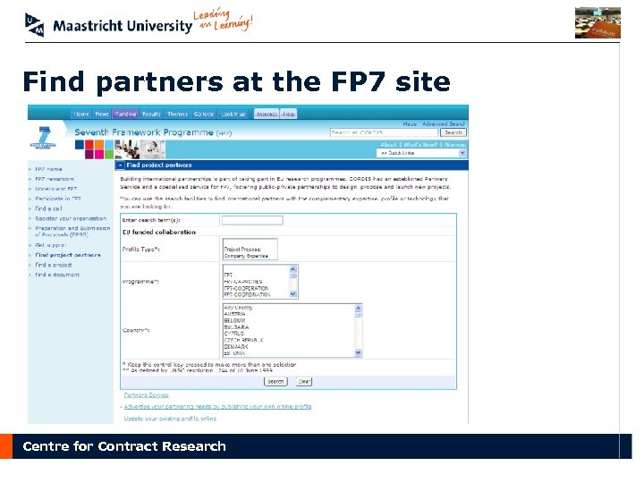 Find partners at the FP 7 site Centre for Contract Research