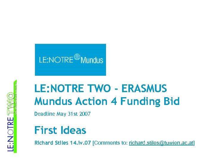 LE: NOTRE TWO - ERASMUS Mundus Action 4 Funding Bid Deadline May 31 st