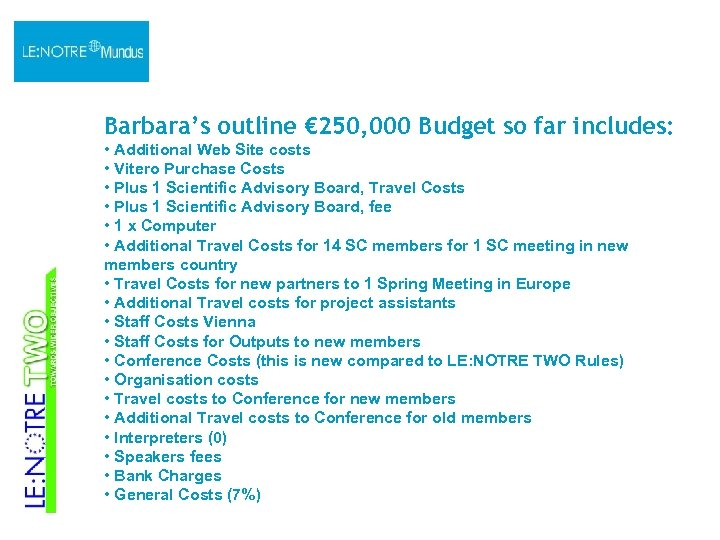 Barbara's outline € 250, 000 Budget so far includes: • Additional Web Site costs