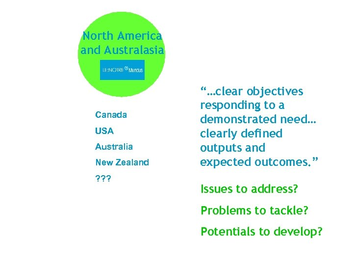 "North America and Australasia Canada USA Australia New Zealand ? ? ? ""…clear objectives"