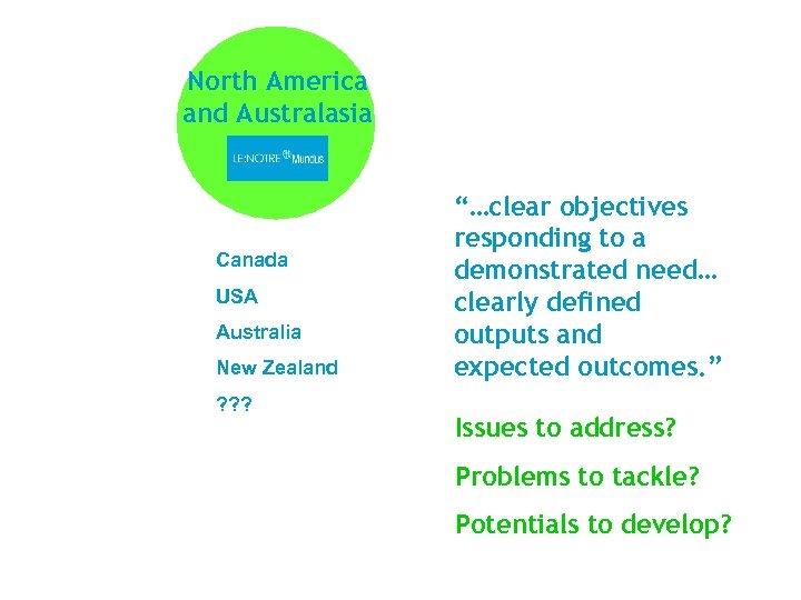 "North America and Australasia Canada USA Australia New Zealand ? ? ? ""…clear objectives"