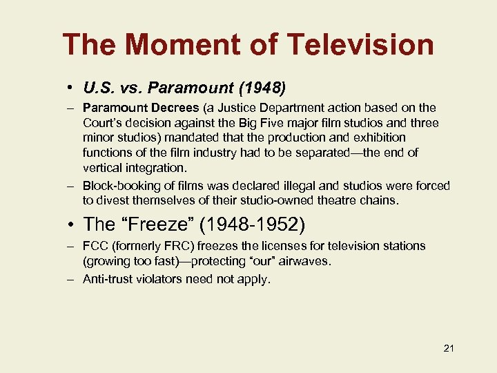 The Moment of Television • U. S. vs. Paramount (1948) – Paramount Decrees (a