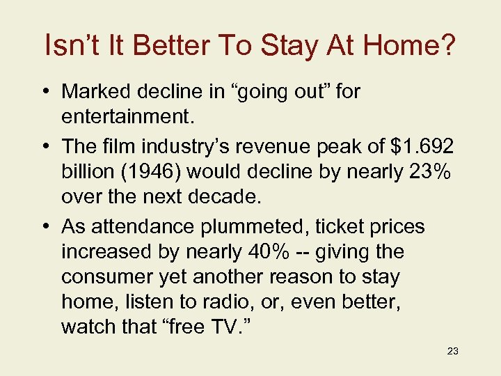 "Isn't It Better To Stay At Home? • Marked decline in ""going out"" for"