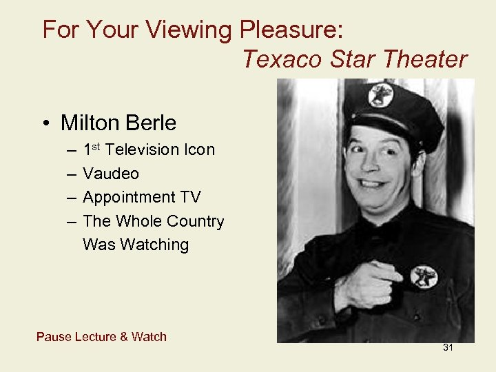 For Your Viewing Pleasure: Texaco Star Theater • Milton Berle – – 1 st