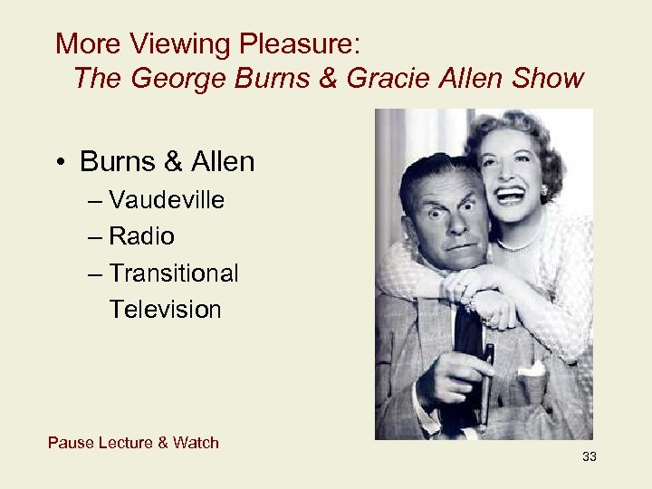 More Viewing Pleasure: The George Burns & Gracie Allen Show • Burns & Allen