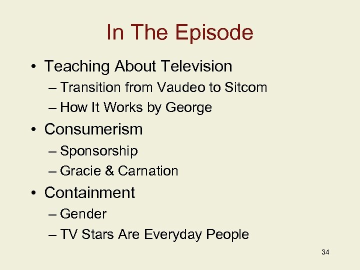In The Episode • Teaching About Television – Transition from Vaudeo to Sitcom –
