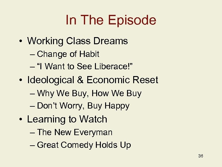 "In The Episode • Working Class Dreams – Change of Habit – ""I Want"