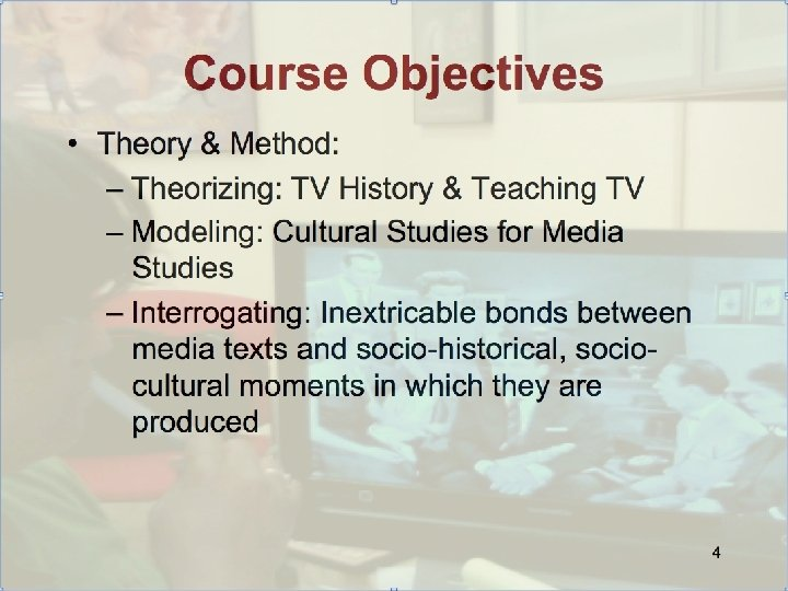 Course Objectives • Critical Thinking & Writing – Beyond Thumbs Up & Thumbs Down