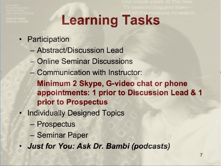 Learning Tasks • Participation – Thought Questions E-Board Responses – Communication with Instructor •