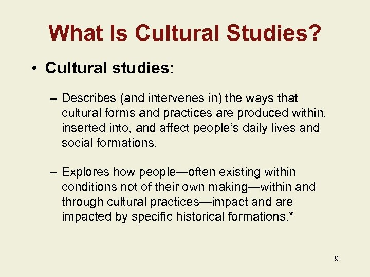 What Is Cultural Studies? • Cultural studies: – Describes (and intervenes in) the ways
