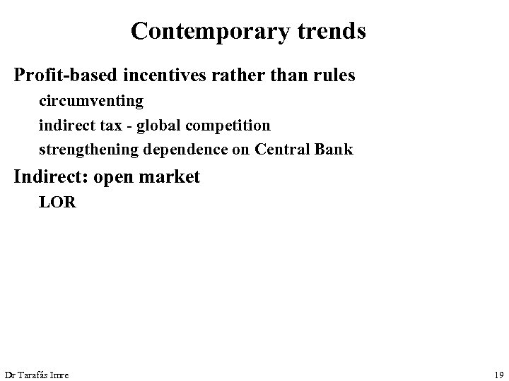 Contemporary trends Profit-based incentives rather than rules circumventing indirect tax - global competition strengthening