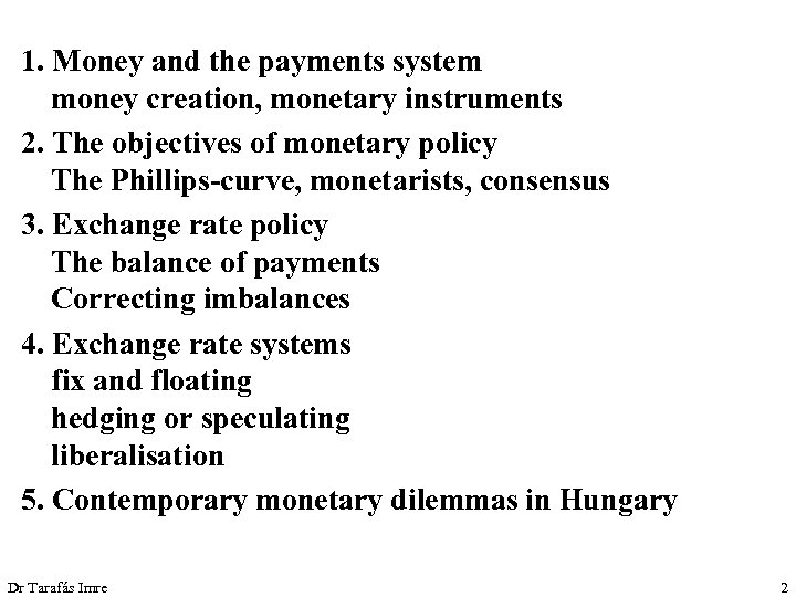 1. Money and the payments system money creation, monetary instruments 2. The objectives of