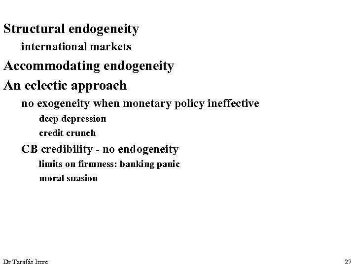 Structural endogeneity international markets Accommodating endogeneity An eclectic approach no exogeneity when monetary policy