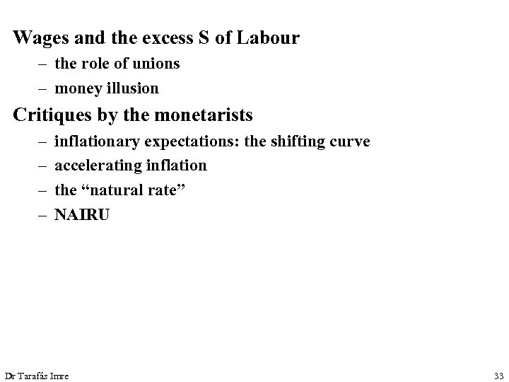 Wages and the excess S of Labour – the role of unions – money