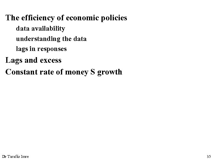 The efficiency of economic policies data availability understanding the data lags in responses Lags