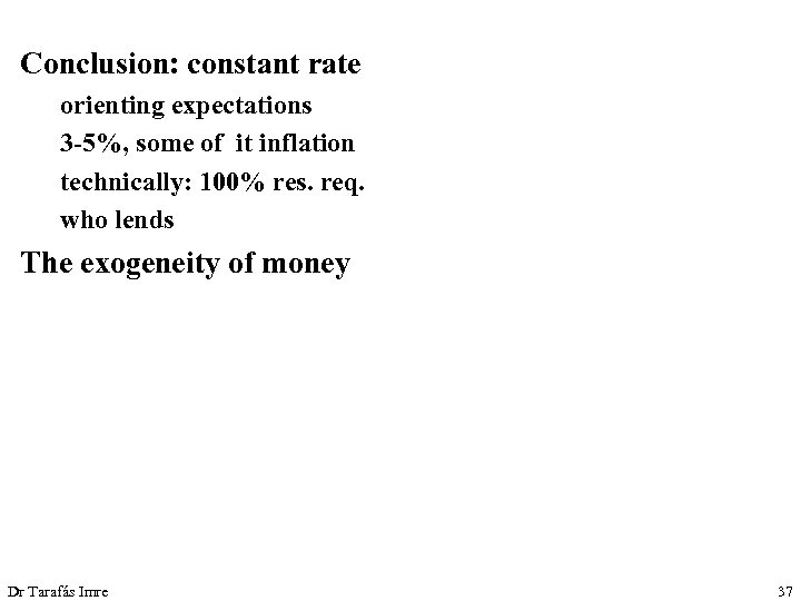 Conclusion: constant rate orienting expectations 3 -5%, some of it inflation technically: 100% res.