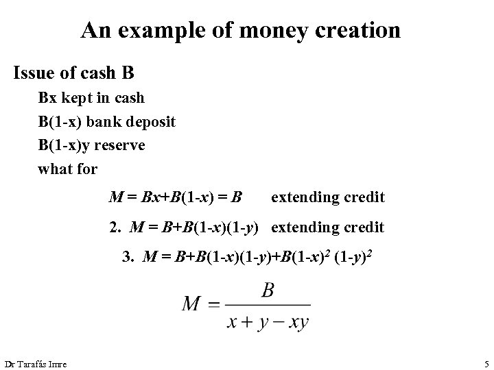 An example of money creation Issue of cash B Bx kept in cash B(1