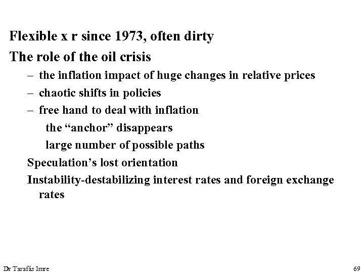 Flexible x r since 1973, often dirty The role of the oil crisis –