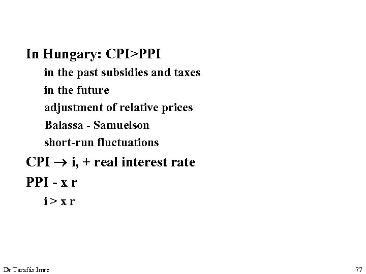 In Hungary: CPI>PPI in the past subsidies and taxes in the future adjustment of
