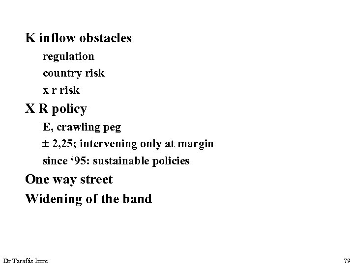 K inflow obstacles regulation country risk x r risk X R policy E, crawling