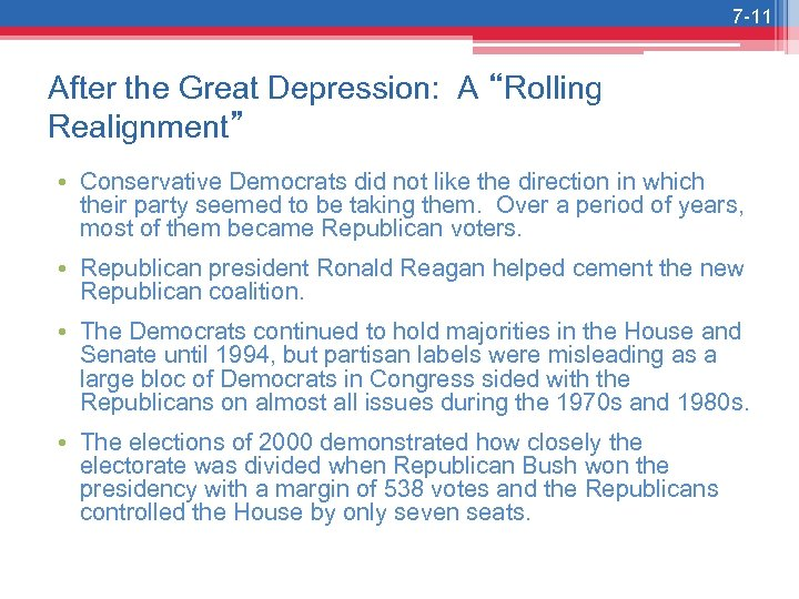 """7 -11 After the Great Depression: A """"Rolling Realignment"""" • Conservative Democrats did not"""