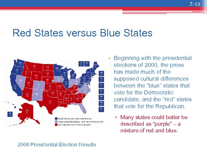 7 -13 Red States versus Blue States • Beginning with the presidential elections of