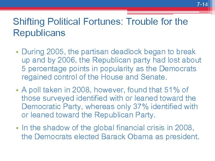 7 -14 Shifting Political Fortunes: Trouble for the Republicans • During 2005, the partisan