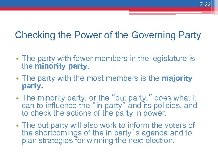 7 -22 Checking the Power of the Governing Party • The party with fewer