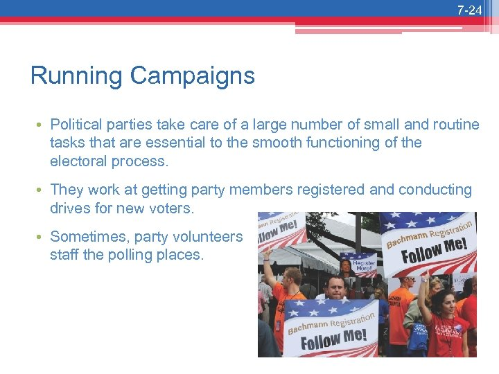 7 -24 Running Campaigns • Political parties take care of a large number of