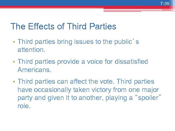 7 -39 The Effects of Third Parties • Third parties bring issues to the