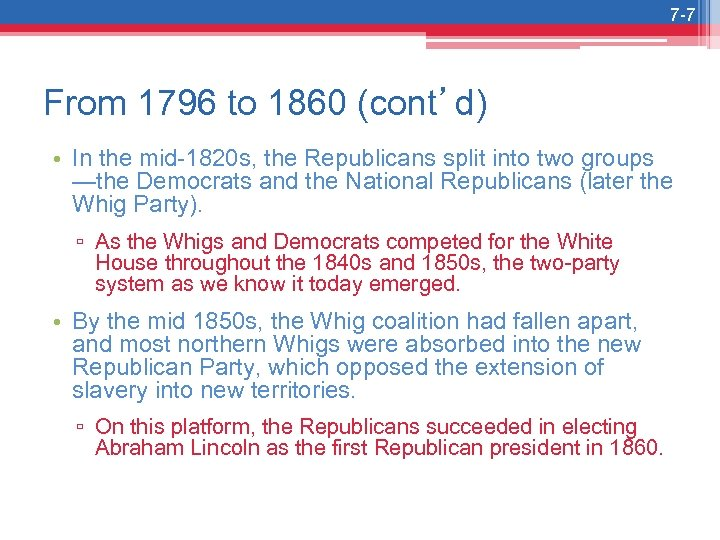 7 -7 From 1796 to 1860 (cont'd) • In the mid-1820 s, the Republicans