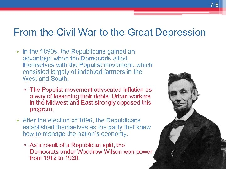 7 -8 From the Civil War to the Great Depression • In the 1890