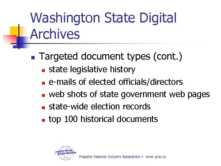 Washington State Digital Archives n Targeted document types (cont. ) n n n state