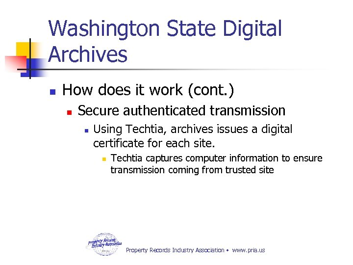 Washington State Digital Archives n How does it work (cont. ) n Secure authenticated
