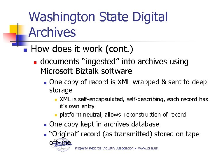 "Washington State Digital Archives n How does it work (cont. ) n documents ""ingested"""
