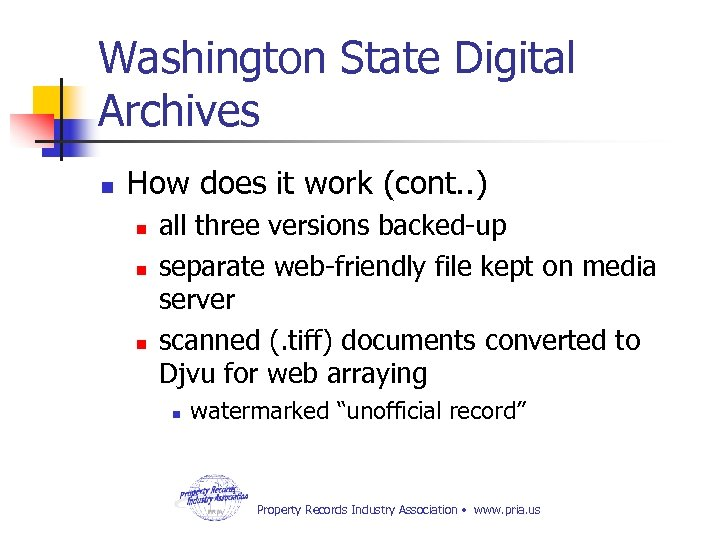 Washington State Digital Archives n How does it work (cont. . ) n n