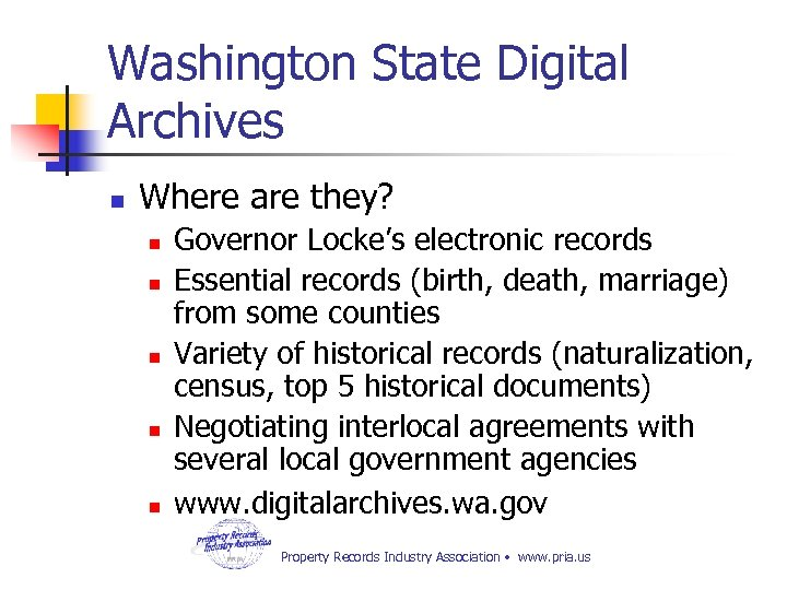 Washington State Digital Archives n Where are they? n n n Governor Locke's electronic