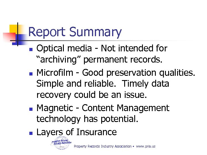 "Report Summary n n Optical media - Not intended for ""archiving"" permanent records. Microfilm"