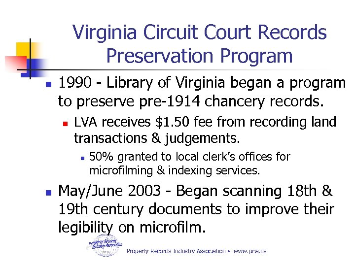 Virginia Circuit Court Records Preservation Program n 1990 - Library of Virginia began a