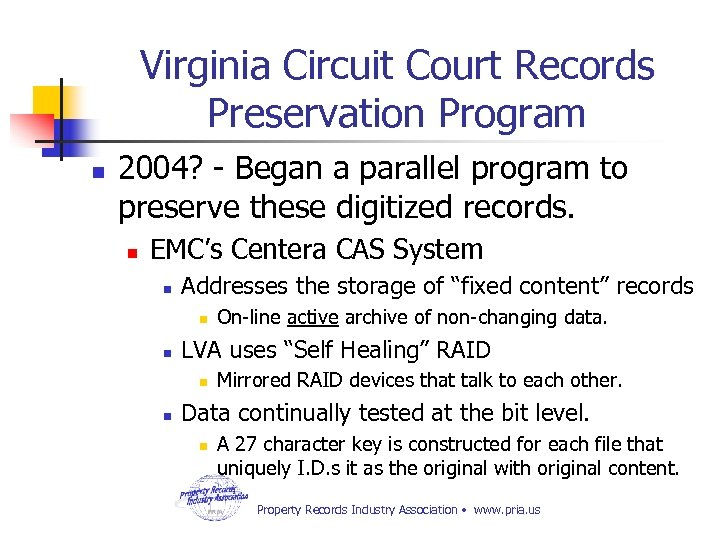 Virginia Circuit Court Records Preservation Program n 2004? - Began a parallel program to