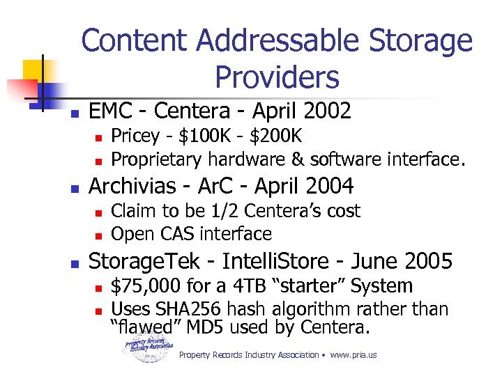 Content Addressable Storage Providers n EMC - Centera - April 2002 n n n