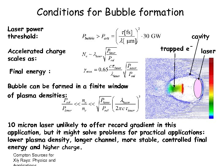 Conditions for Bubble formation Laser power threshold: Accelerated charge scales as: cavity trapped e-